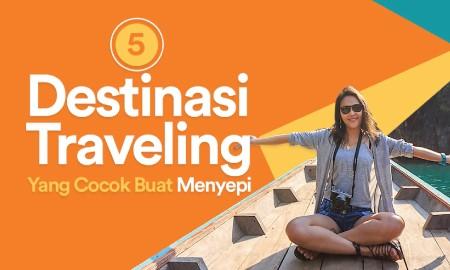 5 Destinasi Traveling Buat Kamu yang Butuh Ketenangan