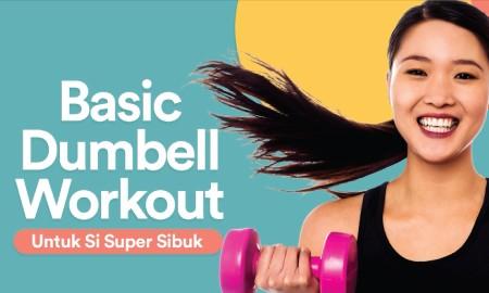 Gerakan Basic Dumbell Workout Untuk Si Super Sibuk