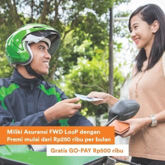 FWD LooP GRATIS GOPAY Senilai Rp 500.000,-